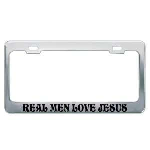 REAL MEN LOVE JESUS #2 Religious Christian Auto License Plate Frame