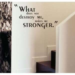 What Does Not Destroy Me Wall Quote Decal Sticker Art