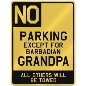NO  PARKING EXCEPT FOR BARBADIAN GRANDPA  PARKING SIGN