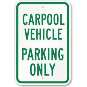Carpool Vehicle Parking Only High Intensity Grade Sign, 18