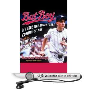 Bat Boy My True Life Adventures Coming of Age with the