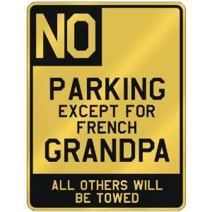 NO  PARKING EXCEPT FOR FRENCH GRANDPA  PARKING SIGN COUNTRY SAINT
