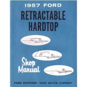 1957 FORD Retractable Hardtop Shop Service Manual