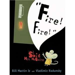 Fire Fire Said Mrs. McGuire [Hardcover] Bill Martin Jr Books